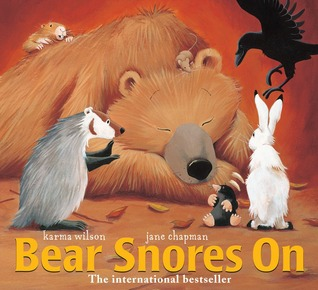 The Bear Snores On, by Karma Wilson, illustrated by Jane Chapman
