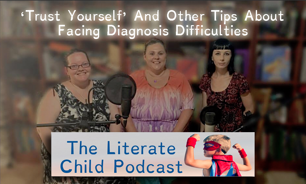 #011 'Trust Yourself' And Other Tips About Facing Diagnosis Difficulties