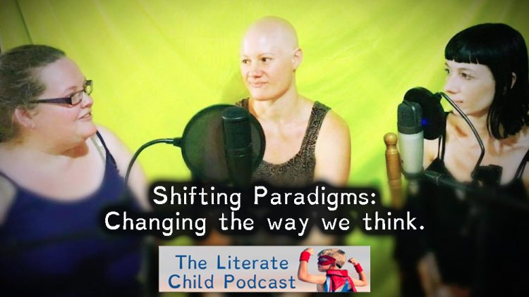 #012 Shifting Paradigms: Changing the way we think.
