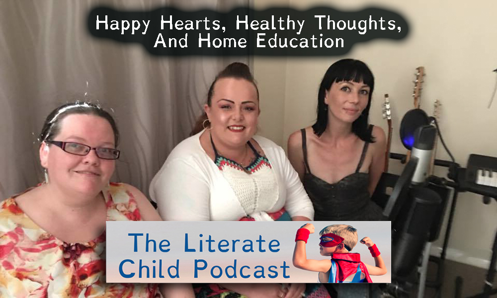 #019 Happy Hearts, Healthy Thoughts, And Home Education