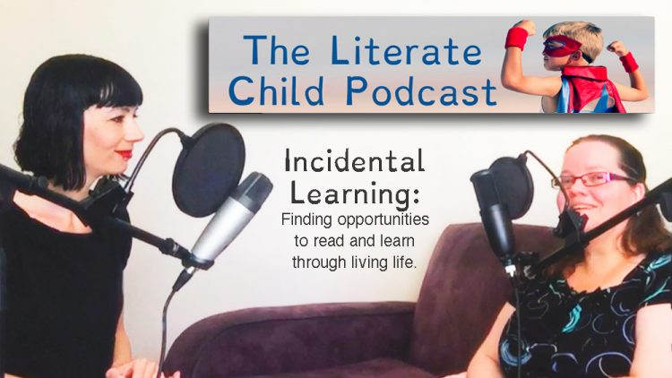 #006 Incidental Learning: Finding opportunities to read and learn through living life.