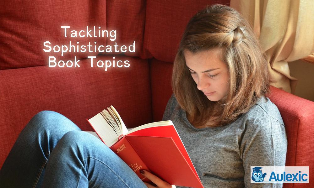 Tackling Sophisticated Book Topics (Raising Tweens)