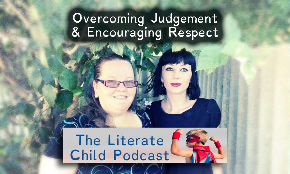 #015 Overcoming Judgement & Encouraging Respect.
