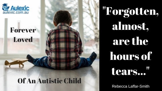 Forever Loved: Of An Autistic Child (A Poem & A Story)