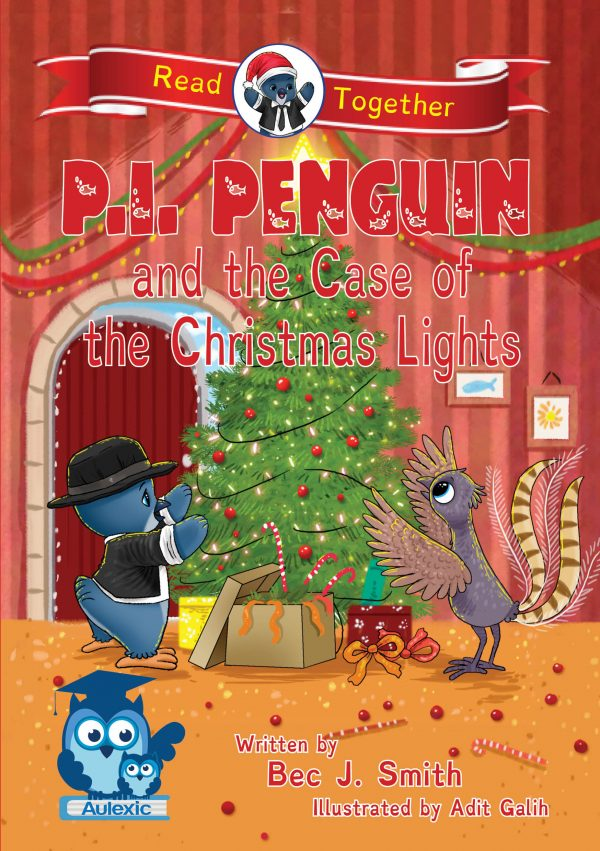 P.I. Penguin and the Case of the Christmas Lights by Bec J. Smith