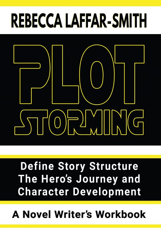 Plot Storming Workbook by Rebecca Laffar-Smith
