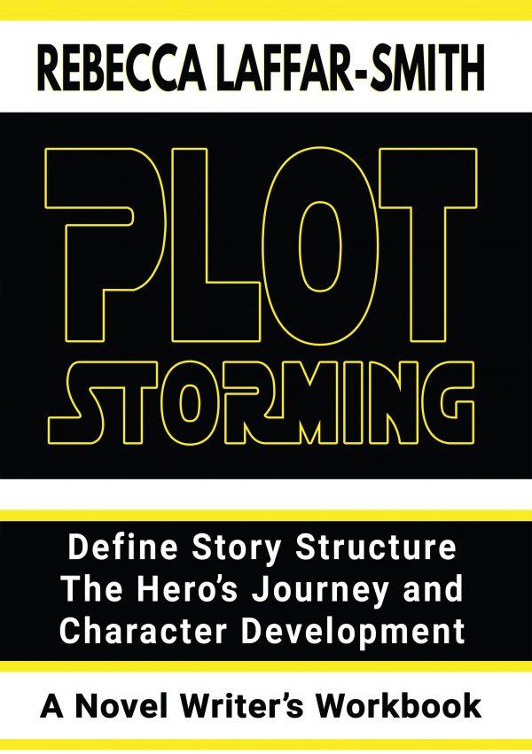 Plot Storming Workbook by Rebecca Laffar-Smith